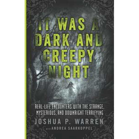It Was a Dark and Creepy Night - eBook (Joshua P Warren)