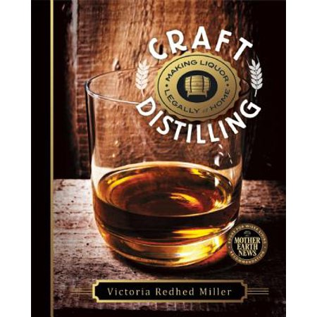 Craft Distilling : Making Liquor Legally at Home (Liquor Making)