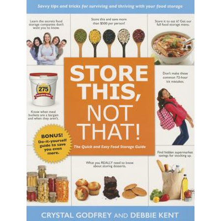 Store This, Not That! : Savvy Tricks and Insider Tips for Surviving and Thriving with Your Food (Tips And Tricks To Lose Belly Fat)
