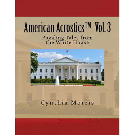 American Acrostics Volume 3 : Puzzling Tales from the White (Crossword Puzzle On Square And Square Roots)