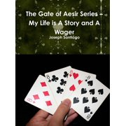 The Gate of Aesir Series - My Life Is a Story and a Wager