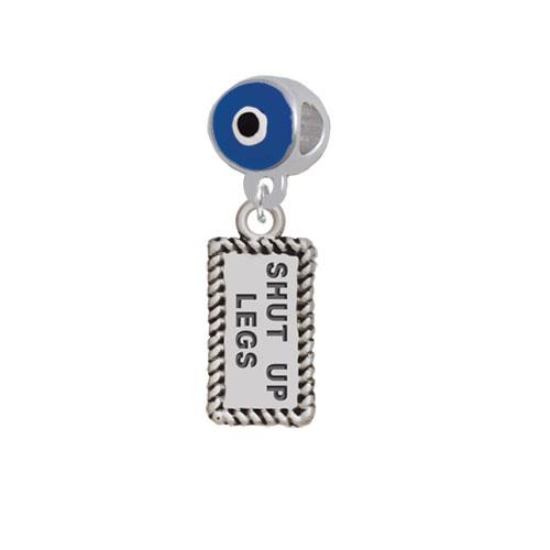 Shut Up Legs - Blue Evil Eye Charm Bead