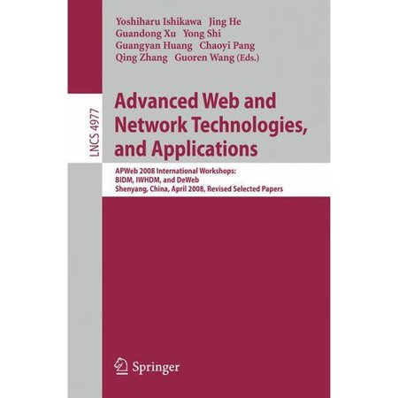 Advanced Web And Network Technologies  And Applications  Apweb 2008 International Workshops  Bidm  Iwhdm  And Deweb Shenyang  China  April 26 28  2008  Revised Selected Papers