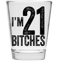 I'm 21 Bitches Shot Glass 21st Birthday Gift Celebrate Turning Twenty One by MakeEmLaugh