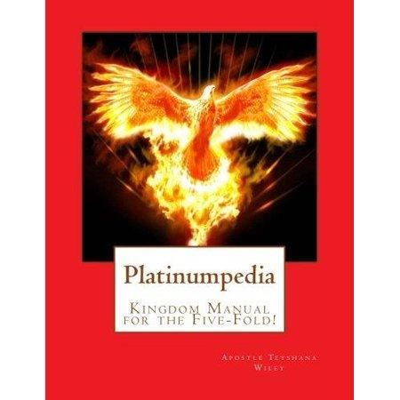 Platinumpedia: Kingdom Manual for the Five-Fold!