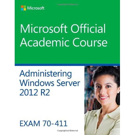 70-411 Administering Windows Server 2012 R2 (Microsoft Official Academic (Best Windows Home Server)