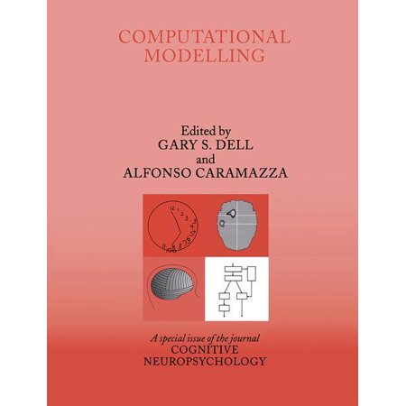 Computational Modelling : A Special Issue of Cognitive Neuropsychology (Paperback)