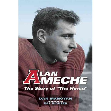 "Alan Ameche: The Story of ""The Horse"" by"