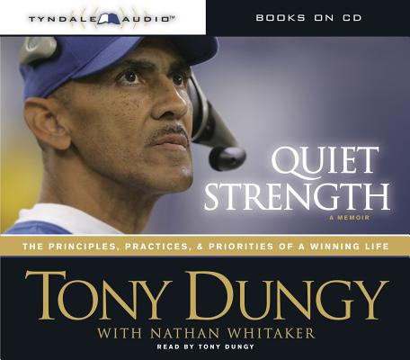Quiet Strength : The Principles, Practices, and Priorities of a Winning Life