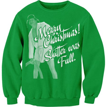Merry Christmas Shitter Was Full - COUSIN EDDIE - Ugly Sweater - SWEAT SHIRT - Kelly