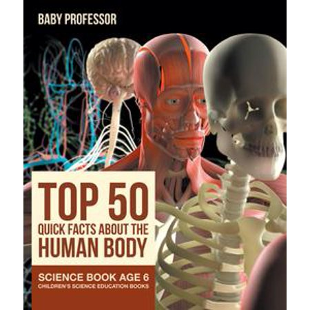Top 50 Quick Facts About the Human Body - Science Book Age 6 | Children