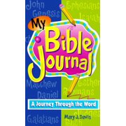 My Bible Journal : A Journey Through the Bible for Preteens
