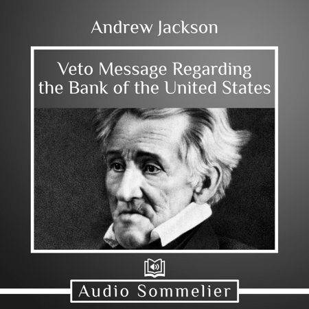Veto Message Regarding the Bank of the United States - (The First Bank Of The United States Was)