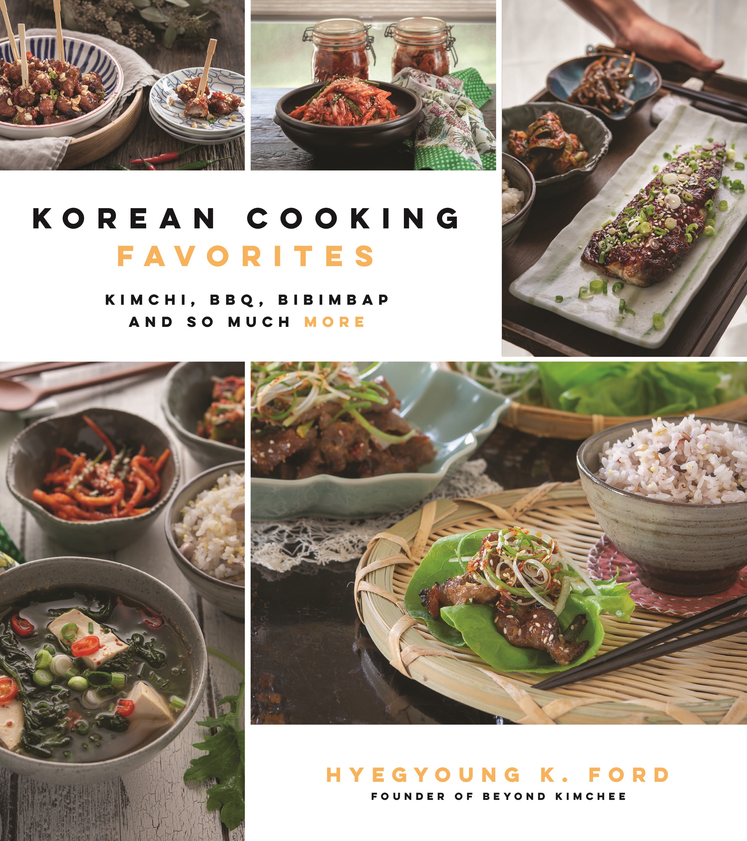 Korean Cooking Favorites Kimchi Bbq Bibimbap And So Much More Paperback Walmart Com Walmart Com