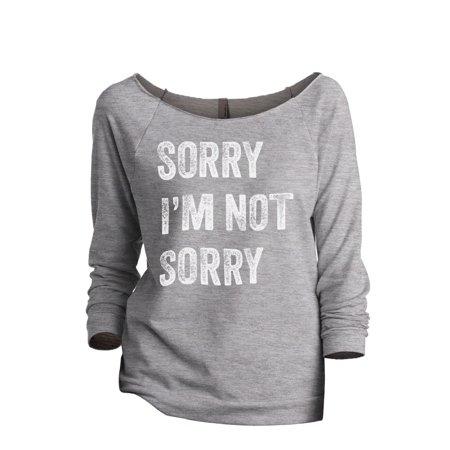 Thread Tank Sorry Im Not Sorry Womens Slouchy 3 4 Sleeves Raglan Sweatshirt Sport Grey X Large