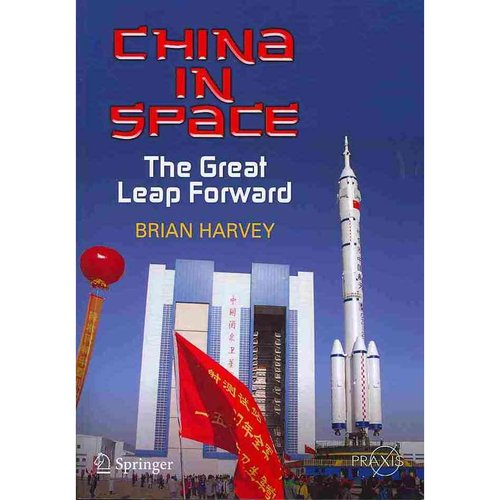 China in Space : The Great Leap Forward