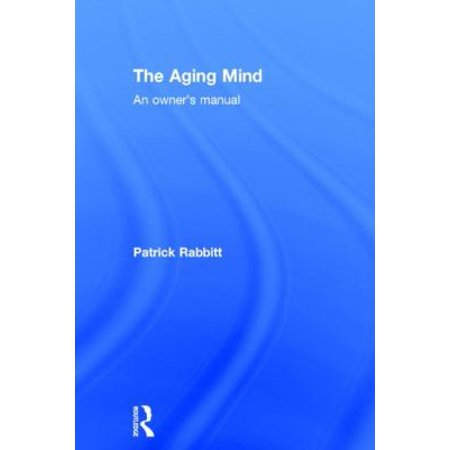 The Aging Mind: An Owner's Manual