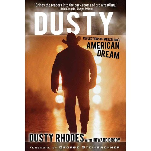 Dusty: Reflections of Wrestling's American Dream