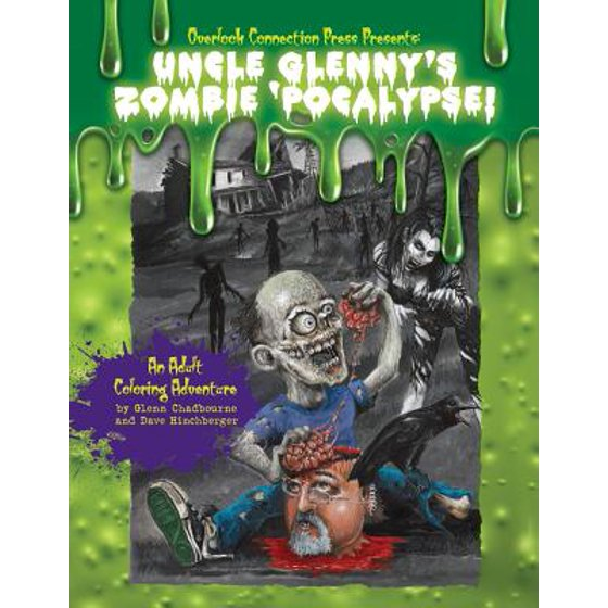 Chadbourne Color Book: Uncle Glenny's Zombie 'pocalypse - An Adult Coloring  Adventure Paperback (Paperback) - Walmart.com
