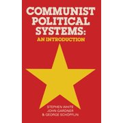 MacMillan International College Editions: Communist Political Systems: An Introduction (Paperback)