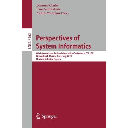 Perspectives Of Systems Informatics  8Th International Ershov Informational Conference  Psi  2011 Novosibirsk  Russia  June 27   July 1  2011 Revised Selected Papers