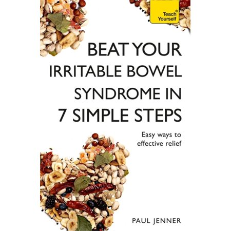 Beat Your Irritable Bowel Syndrome (IBS) in 7 Simple