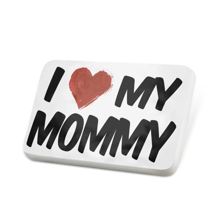 Porcelein Pin I Love my Mommy Lapel Badge – NEONBLOND
