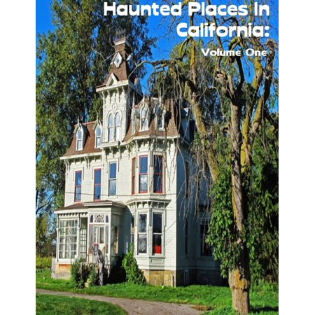 Haunted Places In California: Volume One - eBook