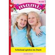 Mami 1832 - Familienroman - eBook