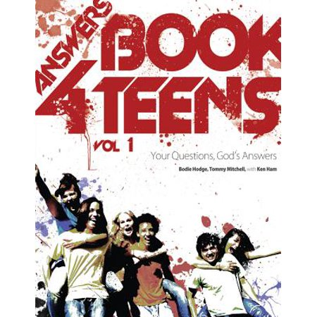 Answers Book for Teens : Your Questions, God's