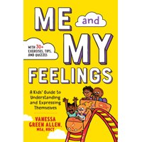 Me and My Feelings: A Kids' Guide to Understanding and Expressing Themselves (Paperback)