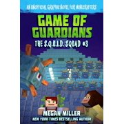The S.Q.U.I.D. Squad: Game of the Guardians, Volume 3 : An Unofficial Graphic Novel for Minecrafters (Series #3) (Paperback)