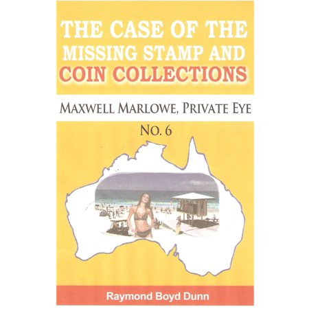 Maxwell Marlowe, Private Eye...The Case of the Missing Stamp and Coin Collections - eBook