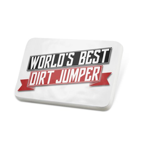 Porcelein Pin Worlds Best Dirt Jumper Lapel Badge – NEONBLOND