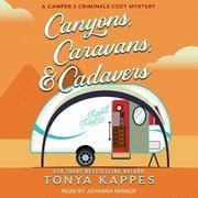 Canyons, Caravans, & Cadavers - Audiobook