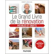 Le grand livre de la rénovation Meubles et objets - eBook