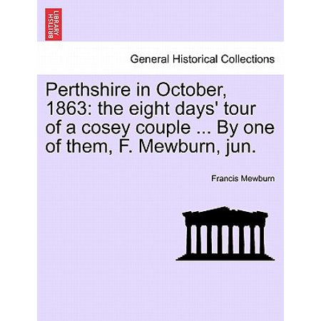 Historical Couple (Perthshire in October, 1863 : The Eight Days' Tour of a Cosey Couple ... by One of Them, F. Mewburn,)
