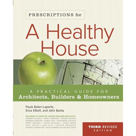 Prescriptions for a Healthy House : A Practical Guide for Architects, Builders & Homeowners