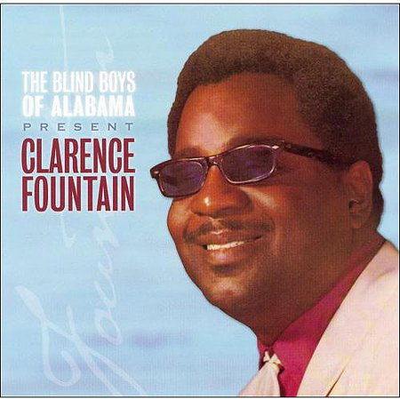 THE BLIND BOYS OF ALABAMA PRESENT CLARENCE FOUNTAIN [REMASTER]
