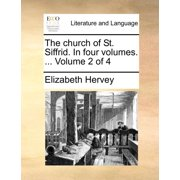 The Church of St. Siffrid. in Four Volumes. ... Volume 2 of 4