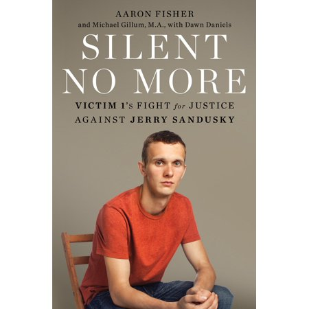 Silent No More : Victim 1's Fight for Justice Against Jerry Sandusky](Jerry Sandusky Halloween)