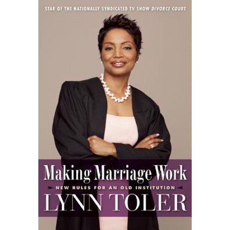 Making Marriage Work : New Rules for an Old Institution