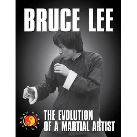 Bruce Lee : The Evolution of a Martial Artist (Best Martial Artist Alive)