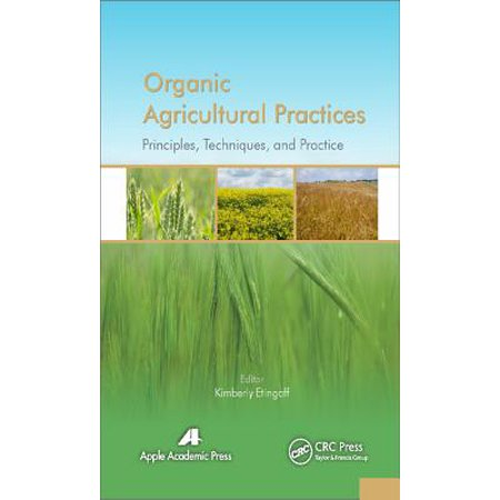 Organic Agricultural Practices : Alternatives to Conventional Agricultural Systems