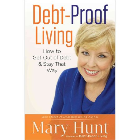 Debt Proof Living  How To Get Out Of Debt And Stay That Way