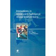 Innovations in Adolescent Substance Abuse Interventions (Hardcover)