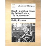 Death : A Poetical Essay. by Beilby Porteus, ... the Fourth Edition.