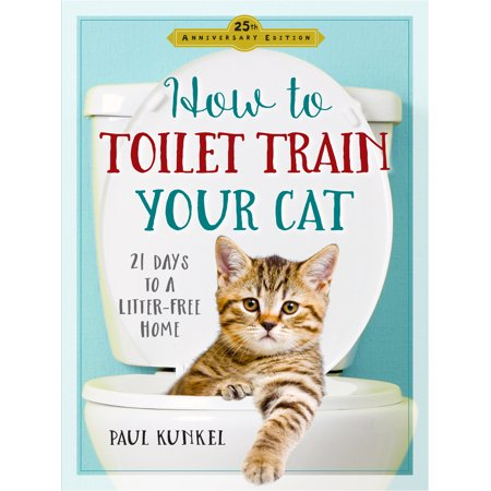 How to Toilet Train Your Cat - Paperback (Best Way To Toilet Train A Dog)