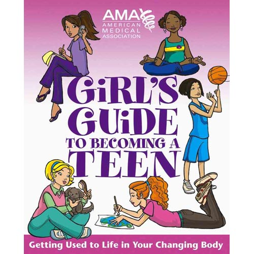 American Medical Association Girl's Guide to Becoming a Teen: Girl's Guide to Becoming a Teen