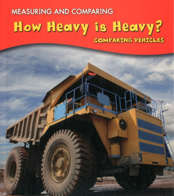 How Heavy Is Heavy?: Comparing Vehicles (Measuring and Comparing) (Paperback)